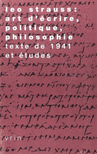 9782711614691: Leo Strauss: Art D'Ecrire, Politique, Philosophie: Texte de 1941 Et Etudes (Tradition de La Pensee Classique) (French Edition)