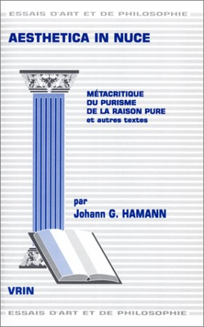 9782711614752: Aesthetica in Nuce: Metacritique Du Purisme de La Raison Pure Et Autres Textes (Essais D'Art Et de Philosophie) (French Edition)