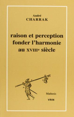 9782711614981: Raison et perception. fonder l'harmonie au xviiie siecle