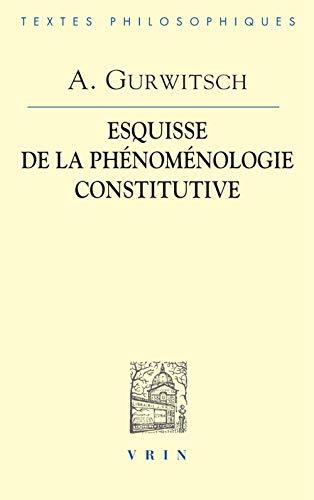 Esquisse de la phenomenologie constitutive: Gurwitsch, Aron