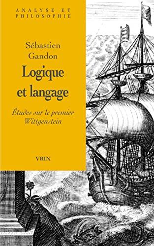 9782711615537: Logique et langage. : Etudes sur le premier Wittgenstein