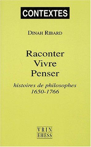 Raconter vivre penser Histoires de philosophes 1650-1766: Ribart, Dinah