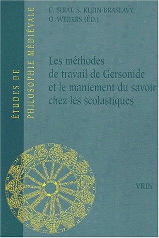 9782711616015: Les Methodes de Travail de Gersonide Et Le Maniement Du Savoir Chez Les Scolastiques (Etudes de philosophie médiévale)