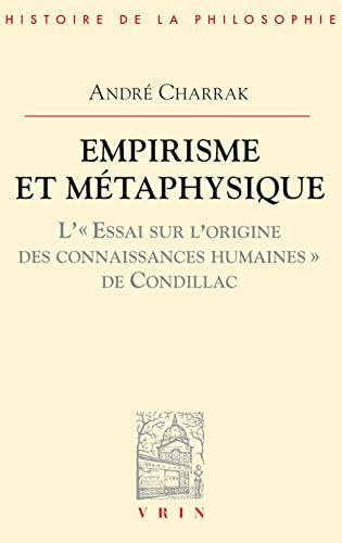 Empirisme et metaphysique L�essai sur l�origine des connaissance: Charrak Andre