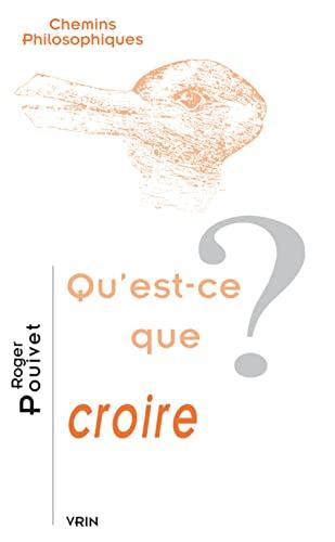 9782711616220: Qu'est-Ce Que Croire? (Chemins Philosophiques) (French Edition)