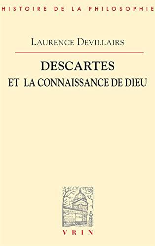 9782711616343: Descartes Et La Connaissance de Dieu (Bibliotheque D'Histoire de la Philosophie) (French Edition)