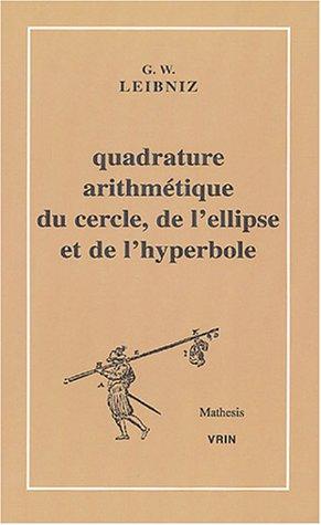 9782711616350: Quadrature Arithmetique Du Cercle, De L'ellipse Et De L'hyperbole Et La Trigonometrie Sans Tables Trigonometriques Qui En Est Le Corollaire (Mathesis) (French Edition)