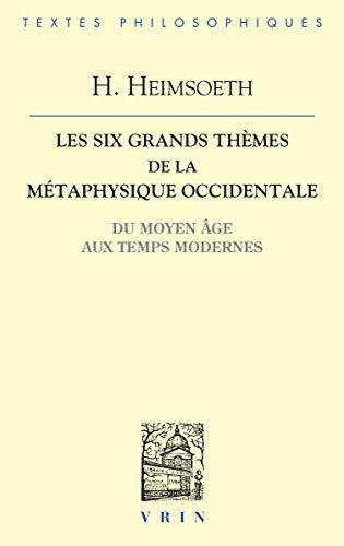 9782711616497: Les six grands thèmes de la métaphysique : Du Moyen Âge aux Temps Modernes