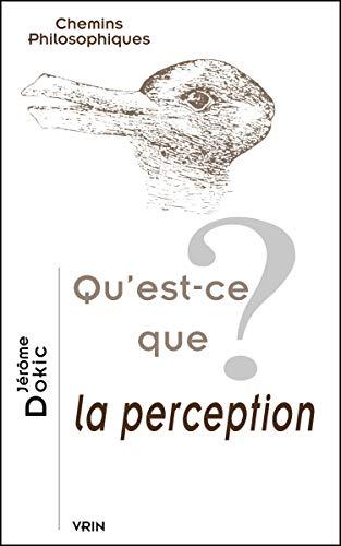 Qu�est ce que la perception: Dokic, Jerome