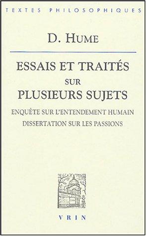9782711616794: David Hume: Essais Et Traites Sur Plusieurs Sujets III: Enquete Sur L'Entendement Humain Dissertation Sur Les Passions (Bibliotheque Des Textes Philosophiques)
