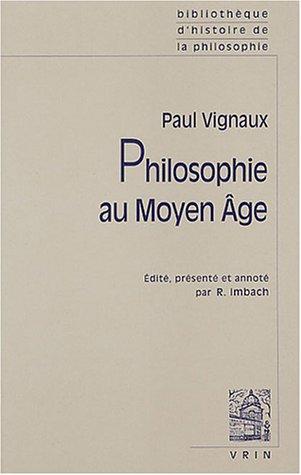 Philosophie au Moyen Age Precede de Introduction autobiographique: Vignaux, Paul