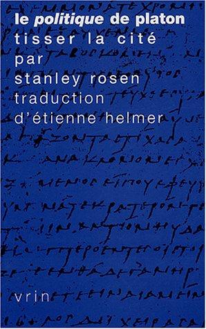 La Politique de Platon: tisser la cité: Rosen,Stanley.