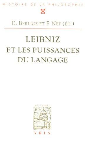 Leibniz et les puissances du langage: Dominique Berlioz; Frédéric