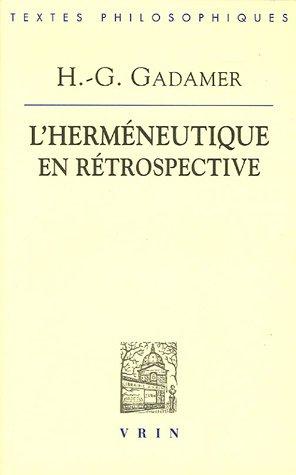 9782711617388: Hans-Georg Gadamer: L'Hermeneutique En Retrospective (Bibliotheque Des Textes Philosophiques) (French Edition)