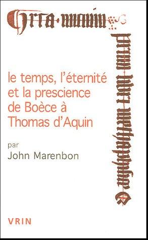 9782711617708: Le Temps, L'Eternite Et La Prescience de Boece a Thomas D'Aquin (Conferences Pierre Abelard) (French Edition)