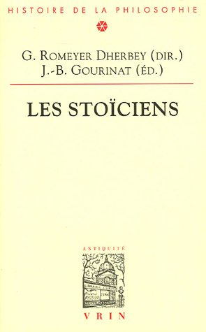 Les Stoiciens: Romeyer Dherbey G