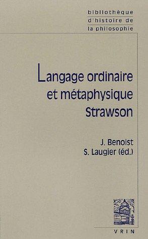 Langage ordinaire et metaphysique Strawson: Benoist, Jocelyn