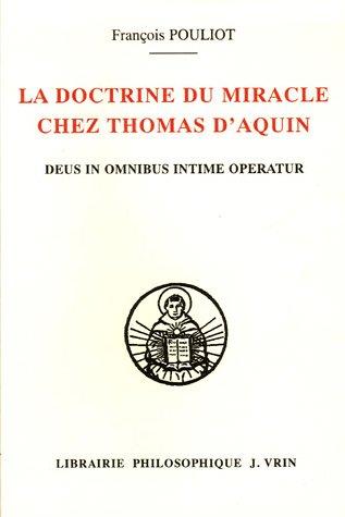 Doctrine du miracle chez Thomas d'Aquin Deus in omnibus intime: Pouliot, Francois