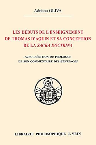 Les debuts de l'enseignement de Thomas D'Aquin et sa conception: Oliva, Adriano