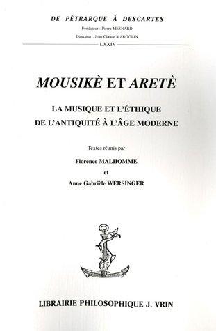 9782711618323: Mousike Et Arete: La Musique Et L'Ethique de L'Antiquite A L'Age Moderne (De Pétrarque à Descartes)