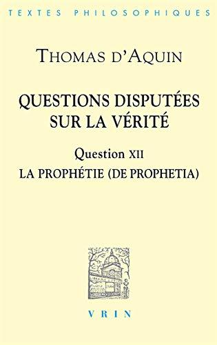 Questions disputees sur la verite Question XII La prophetie: Saint Thomas d'Aquin