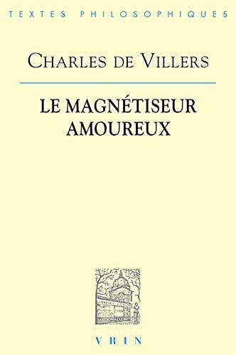 9782711618385: Charles de Villers: Le Magnetiseur Amoureux (Bibliotheque Des Textes Philosophiques) (French Edition)