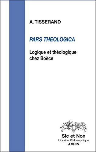 Pars theologica logique et theologie chez Boece: Tisserand, Axel