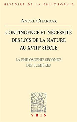 Contigence et necessite des lois de la nature au XVIII siecle: Charrak, Andre