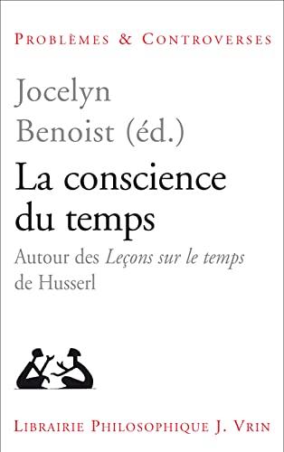 9782711618873: La Conscience Du Temps: Autour des Lecons sur le temps de Husserl