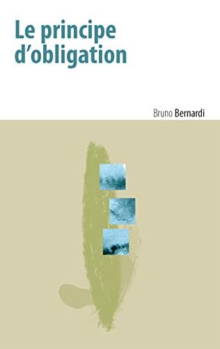 Principe d'obligation (Le) sur une aporie de la modernite: Bernardi, Bruno