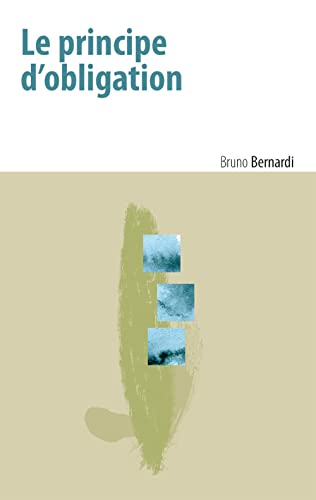 Le Principe d'Obligation (Contextes) (French Edition) (9782711619245) by Bernardi, Bruno
