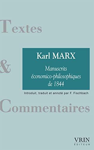 Les Manuscrits Economico-Philosophiques de 1844 (Textes Et Commentaires) (French Edition) (9782711619313) by Karl Marx