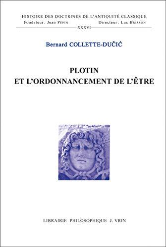 9782711619467: Plotin Et L'Ordonnancement de L'Etre (Histoire Des Doctrines de L'Antiquite Classique) (French Edition)