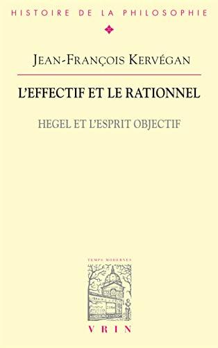 9782711619542: L'Effectif Et Le Rationnel: Hegel Et l'Esprit Objectif (Bibliotheque D'Histoire de la Philosophie)