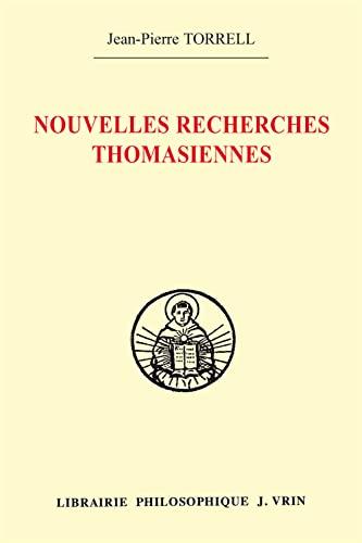 Nouvelles recherches thomasiennes: Torrell, Jean Pierre