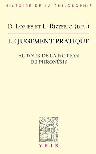 Jugement pratique (Le) Autour de la notion de phronesis: Lories, D.