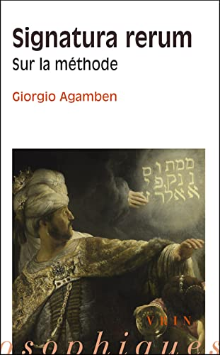 Signatura Rerum: Sur La Methode (Bibliotheque Des Textes Philosophiques) (French Edition) (9782711619894) by Baruch Spinoza Chair Giorgio Agamben