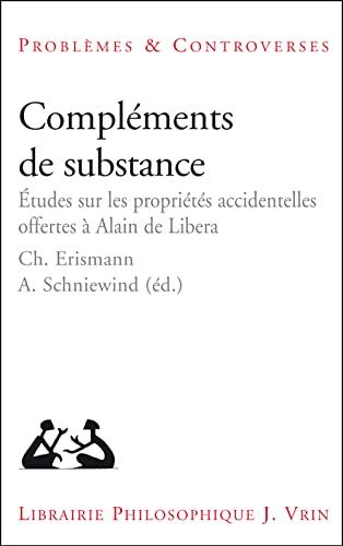 Complements de substance. Etudes sur les proprietes accidentelles: Ch. Erismann