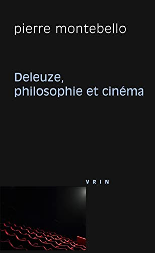 9782711619986: Deleuze, Philosophie Et Cinema (French Edition)