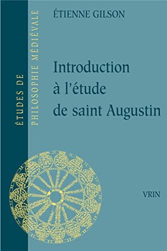 9782711620272: Introduction A L'Etude de Saint Augustin (Etudes de philosophie médiévale)