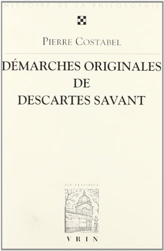 9782711620500: Démarches originales de Descartes savant.