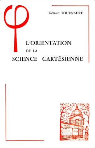 L�orientation de la science cartesienne: Tournadre, Geraud