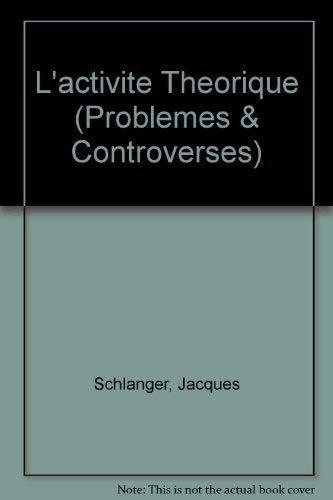 Activite theorique (L'): Schlanger, Jacques