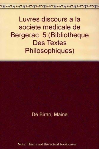 9782711620647: Luvres discours a la societe medicale de Bergerac (Bibliotheque Des Textes Philosophiques) (French Edition)