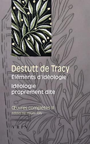 Oeuvres completes Vol 3 Elements d'ideologie: Destutt de Tracy, Antoine L C