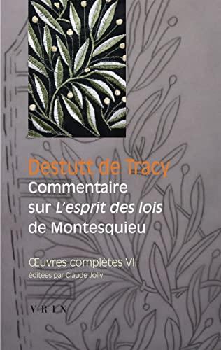 Oeuvres completes Vol 7 Commentaire sur l'Esprit des lois de Mon: Destutt de Tracy Antoine L C