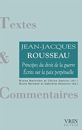9782711621415: Principes du droit de la guerre : Ecrits sur la paix perpétuelle (Textes & commentaires)