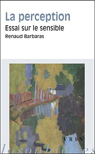 9782711621637: La Perception: Essai Sur Le Sensible (Moments philosophiques)