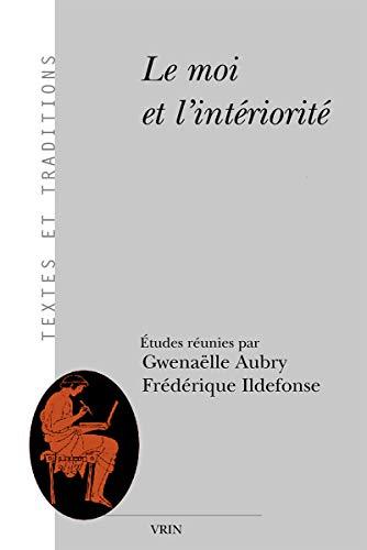 9782711621668: Le Moi Et L'interiorite (Textes Et Traditions) (French Edition)