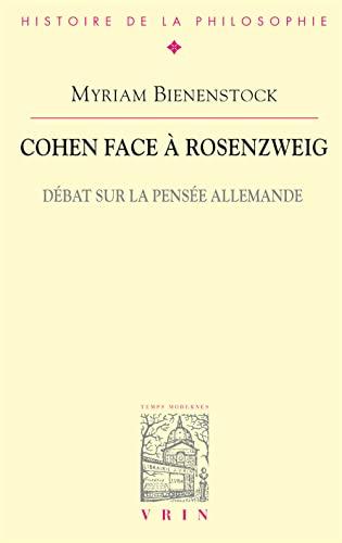 9782711621705: Cohen Face a Rosenzweig: Debat Sur La Pensee Allemande (Bibliotheque D'histoire De La Philosophie) (French Edition)